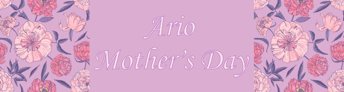 Ario Mother's Day